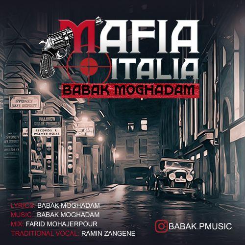 دانلود آهنگ جدید بابک مقدم مافیا ایتالیا